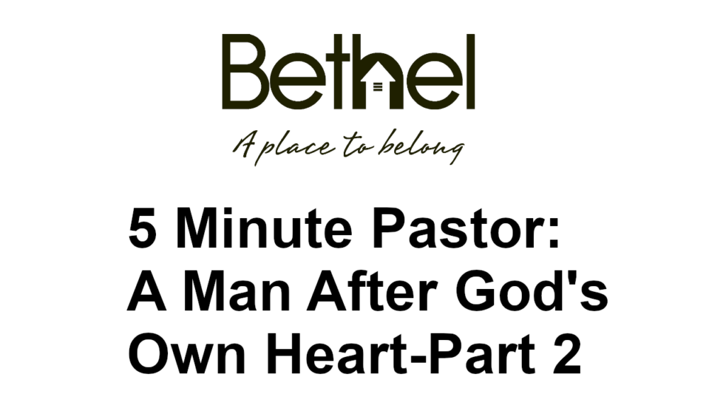 5 minute pastor a man after God's own heart part 2