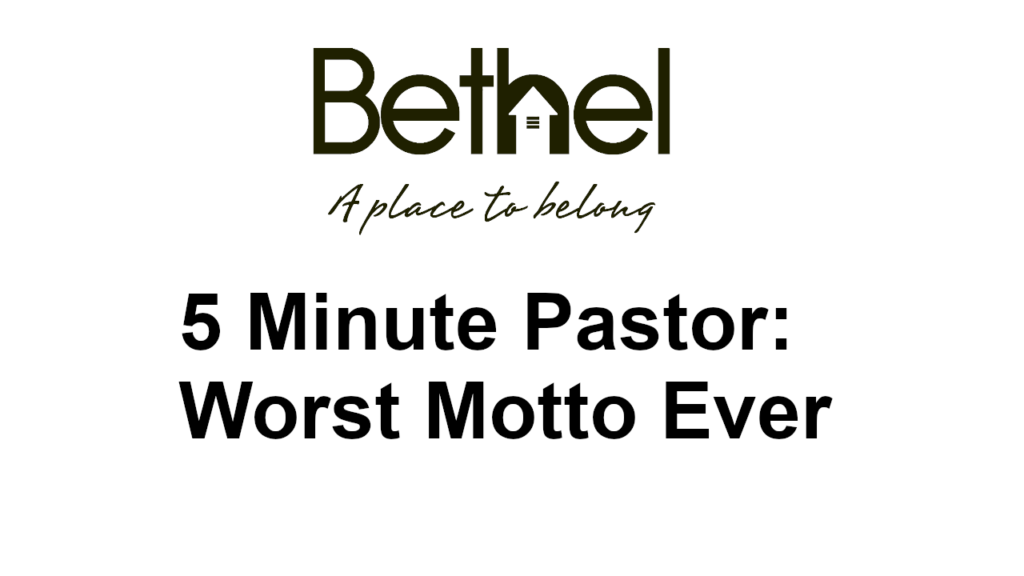 5 minute pastor worst motto ever