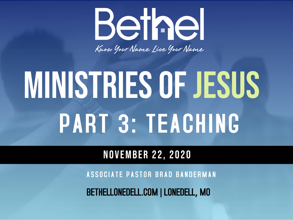 MINISTRIES OF JESUS: PART 3: TEACHING
