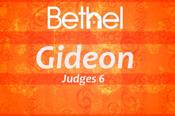 Gideon - Judges 6
